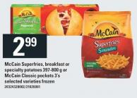 Mccain Superfries - Breakfast Or Specialty Potatoes 397-800 G Or Mccain Classic Pockets 3's