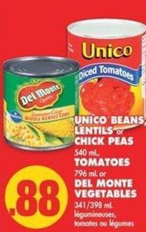 Unico Beans - Lentils Or Chick Peas 540 Ml - Tomatoes 796 Ml Or Del Monte Vegetables 341/398 Ml