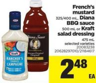 French's Mustard - 325/400 mL - Diana Bbq Sauce - 500 mL Or Kraft Salad Dressing - 475 mL