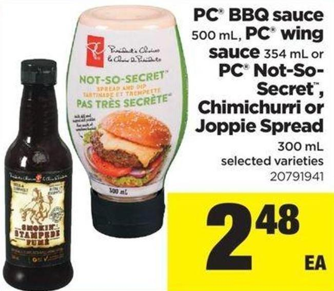 PC Bbq Sauce - 500 Ml - PC Wing Sauce - 354 Ml Or PC Not-so- Secret - Chimichurri Or Joppie Spread - 300 Ml