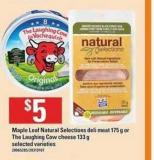 Maple Leaf Natural Selections Deli Meat - 175 g Or The Laughing Cow Cheese - 133 g