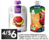 Love Child Organics Fruit & Veggie Purées 128 mL or Nestlé Gerber Organic Pouches 99-128 mL