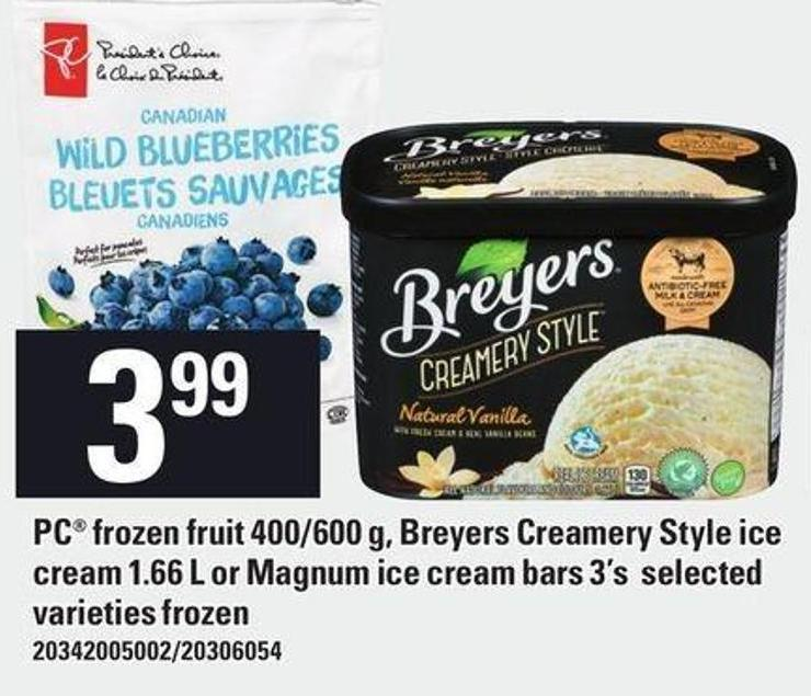 PC Frozen Fruit 400/600 G - Breyers Creamery Style Ice Cream 1.66 L Or Magnum Ice Cream Bars 3's