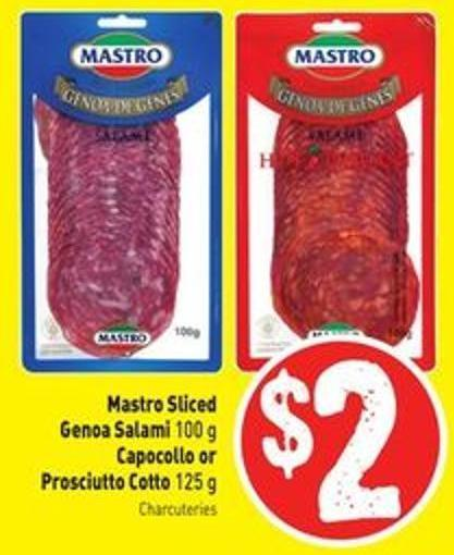 Mastro Sliced Genoa Salami 100 g Capocollo or Prosciutto Cotto 125 g
