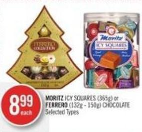 Moritz Icy Squares (365g) or Ferrero (132g - 150g) Chocolate