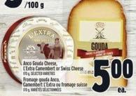 Anco Gouda Cheese - L'extra Camembert or Swiss Cheese