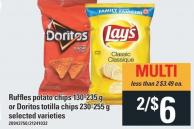 Ruffles Potato Chips 130-235 G Or Doritos Totilla Chips 230-255 G