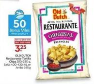 Old Dutch Restaurante Tortilla Chips 250-320 g - Salsa 400-430 mL or Arriba 245 g - 50 Air Miles Bonus Miles