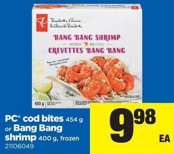 PC Cod Bites - 454 g Or Bang Bang Shrimp - 400 g