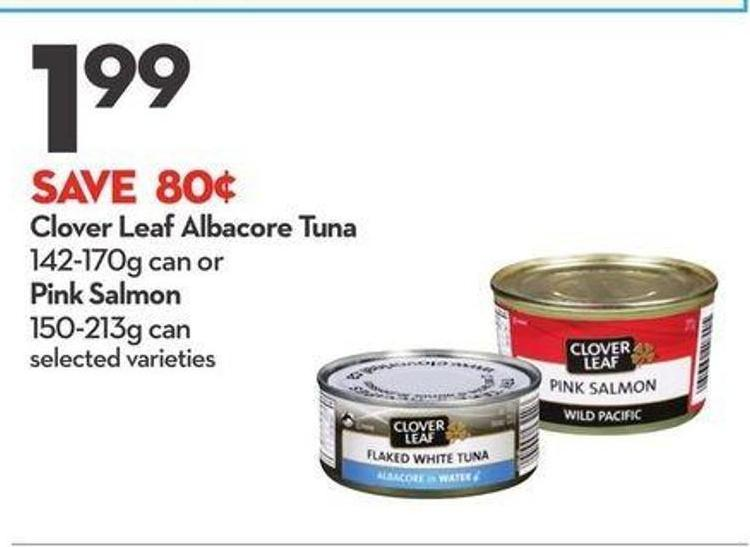 Clover Leaf Albacore Tuna 142-170g Can or Pink Salmon 150-213g Can