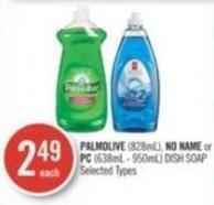 Palmolive (828ml) - No Name or PC (638ml - 950ml) Dish Soap