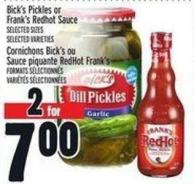 Bick's Pickles Or Frank's Redhot Sauce