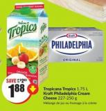 Tropicana Tropics 1.75 L Kraft Philadelphia Cream Cheese 227-250 g