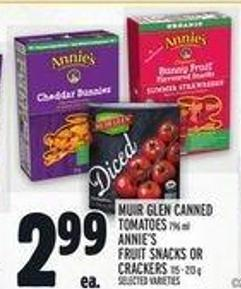 Muir Glen Canned Tomatoes 796 ml - Annie's Fruit Snacks or Crackers 115 - 213 g