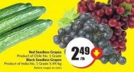 Red Seedless Grapes Product of Chile No. 1 Grade Black Seedless Grapes Product of India No. 1 Grade 5.49/kg