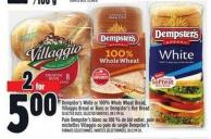 Dempster's White or 100% Whole Wheat Bread - Villaggio Bread or Buns or Dempster's Rye Bread