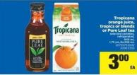 Tropicana Orange Juice - Tropics Or Blends Or Pure Leaf Tea.946 mL 1.75 Ml/6x236 mL