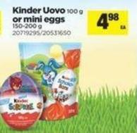 Kinder Uovo - 100 g or Mini Eggs - 150-200 g