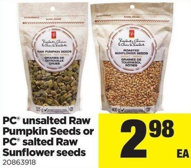 PC Unsalted Raw Pumpkin Seeds Or PC Salted Raw Sunflower Seeds