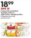 Freshpet Select Adult Beef -  Vegetable and Rice or  Adult Chicken - Vegetable and Rice 2.72kg Slice'n'serve Roll