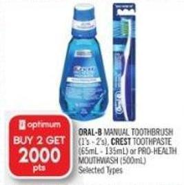 Oral-b Manual Toothbrush (1's - 2's) - Crest Toothpaste (65ml - 135ml) or Pro-health Mouthwash (500ml)