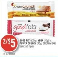 Good Fats (39g) Vega (45g) or Power Crunch (40g) Energy Bar