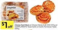 Cheese Swirl Buns or Cheese Sticks 6 Pk 300-575 g or Compliments Texas Garlic or Garlic Parmesan Toast 638 g