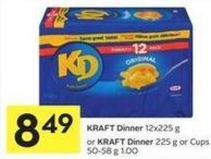Kraft Dinner 12x225 g or Kraft Dinner 225 g or Cups 50-58 g 1.00