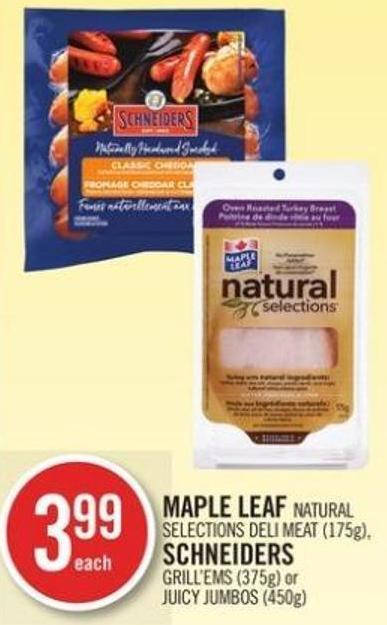 Maple Leaf Natural Selections Deli Meat (175g) - Schneiders Grill'ems (375g) or Juicy Jumbos (450g)