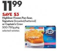 Highliner Frozen Pan-sear - Signature (Breaded/battered) or Captain's Crew 500-750g Pkg