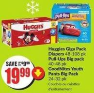 Huggies Giga Pack Diapers 48-108 Pk Pull-Ups Big Pack 40-48 Pk Goodnites Youth Pants Big Pack 24-32 Pk