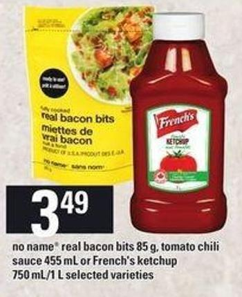 No Name Real Bacon Bits - 85 G - Tomato Chili Sauce - 455 Ml Or French's Ketchup - 750 Ml/1 L