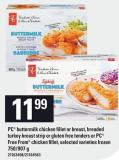 PC Buttermilk Chicken Fillet Or Breast - Breaded Turkey Breast Strip Or Gluten Free Tenders Or PC Free From Chicken Fillet - 750/907 g