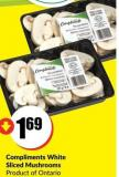 Compliments White Sliced Mushrooms Product of Ontario 8oz/227g