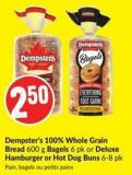 Dempster's 100% Whole Grain Bread 600 g Bagels 6 Pk or Deluxe Hamburger or Hot Dog Buns 6-8 Pk Pain - Bagels ou Petits Pains