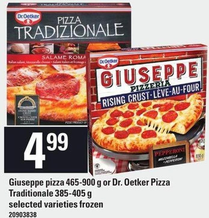 Giuseppe Pizza 465-900 g Or Dr. Oetker Pizza Traditionale 385-405 g