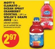 Mott's Clamato or Ocean Spray Cranberry Cocktail - 1.89 L or Welch's Grape Juice - 1.36 L