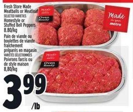 Fresh Store Made Meatballs or Meatloaf Homestyle or Stuffed Bell Peppers