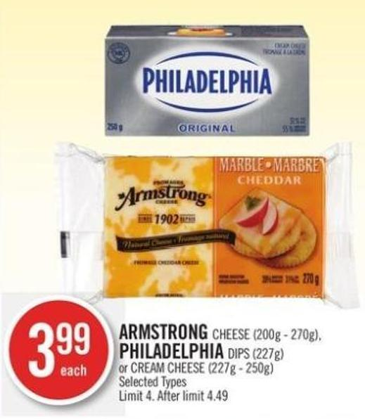 Armstrong Cheese (200g - 270g) - Philadelphia Dips (227g) or Cream Cheese (227g - 250g)
