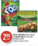 Betty Crocker Fruit Snacks or Nature Valley Trail Mix Granola Bars