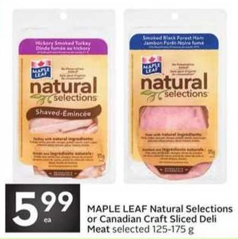 Maple Leaf Natural Selections or Canadian Craft Sliced Deli Meat