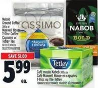 Nabob Ground Coffee 300 g Or Maxwell House T-disc Coffee Capsules Or Tetley Tea