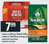 Lavazza 340 g or Nabob 300 g Ground Coffee or Red Rose Orange Pekoe Tea 216's