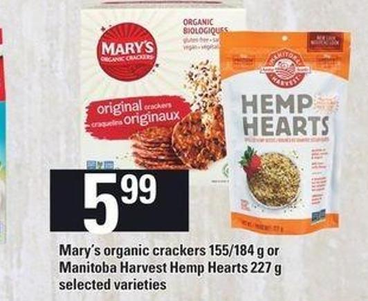 Mary's Organic Crackers - 155/184 g or Manitoba Harvest Hemp Hearts - 227 g