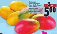 Red Mangoes Product Of Peru Or Brazil Honey Ataulfo Mangoes Product Of Mexico