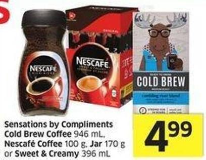 Sensations By Compliments Cold Brew Coffee 946 mL - Nescafé Coffee 100 g - Jar 170 g or Sweet & Creamy 396 mL