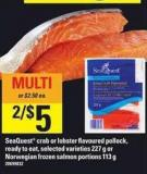 Seaquest Crab Or Lobster Flavoured Pollock - Ready To Eat  - 227 g or Norwegian Frozen Salmon Portions - 113 g