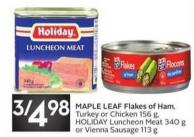 Maple Leaf Flakes of Ham - Turkey or Chicken 156 g - Holiday Luncheon Meat 340 g or Vienna Sausage 113 g