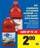 PC Cranberry Or Tomato Cocktail - 1.89 L Or No Name Juice Boxes - 10x200 mL