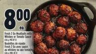 Fresh 2 Go Meatballs With Whiskey Or Tomato Sauce
